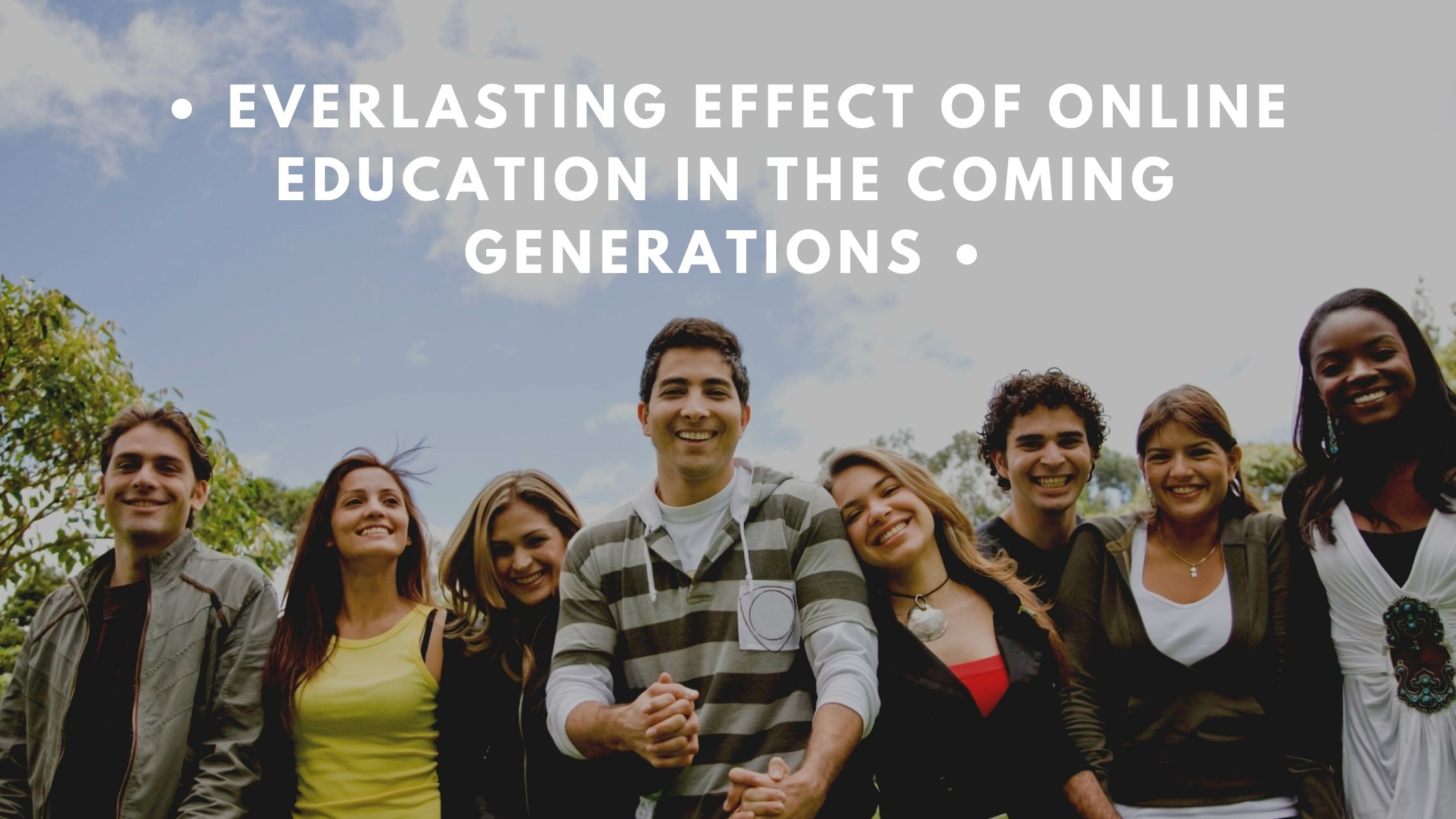 Everlasting Effect of Online Education in the coming generations